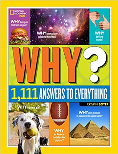 National Geographic Kids Why?: Over 1,111 Answers to EverythingHardcover