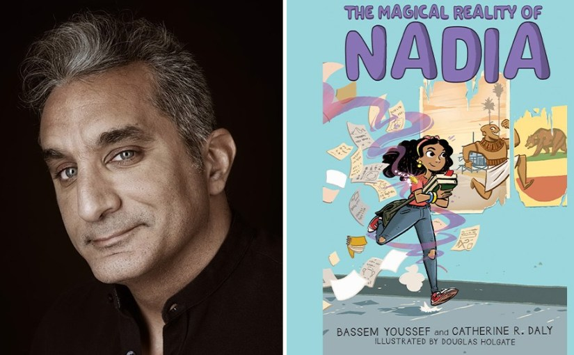 Bassem Youssef Adapting 'The Magical Reality Of Nadia' Children's Book – Deadline — PNN – Paper NewsNetwork